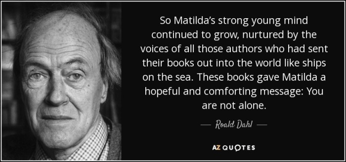 quote-so-matilda-s-strong-young-mind-continued-to-grow-nurtured-by-the-voices-of-all-those-roald-dahl-40-77-38