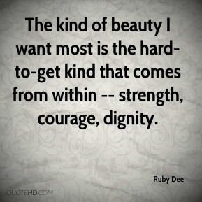 ruby-dee-quote-the-kind-of-beauty-i-want-most-is-the-hard-to-get-kind