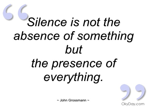 silence-is-not-the-absence-of-something
