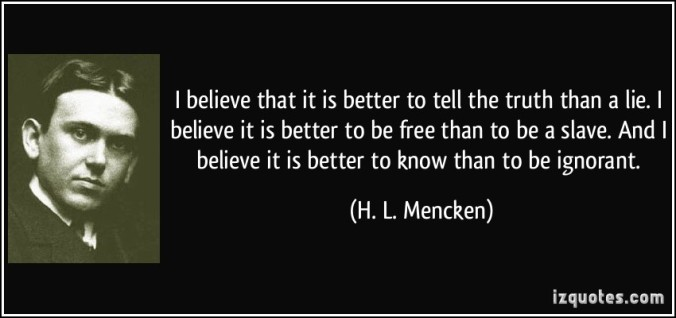 quote_i_believe_that_it_is_better_to_tell_the_truth_than_a_lie_i_belie