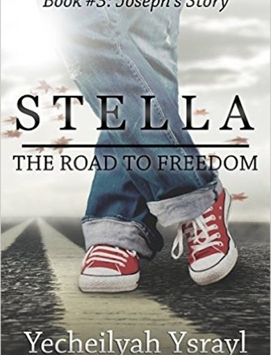 "Silver's Coming Attractions – ""The Road to Freedom: Joseph's Story (The Stella Trilogy Book 3),"" by Yecheilyah Ysrayl"