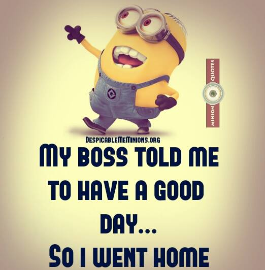 Funny-Minion-Quotes-Boss-told-me-to-have-a-good-day
