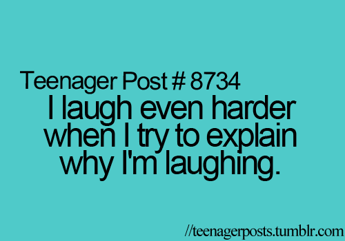 i-laugh-even-harder-when-i-try-to-explain-why-im-laughing-laughter-quote