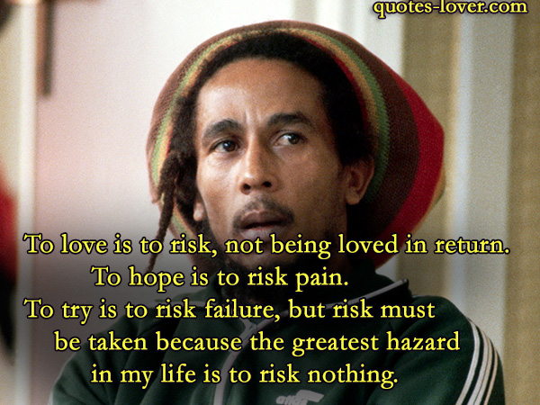 To-love-is-to-risk-not-being-loved-in-return
