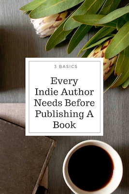 Basics Every Indie Author Needs Before Publishing a Book – GuestPost…