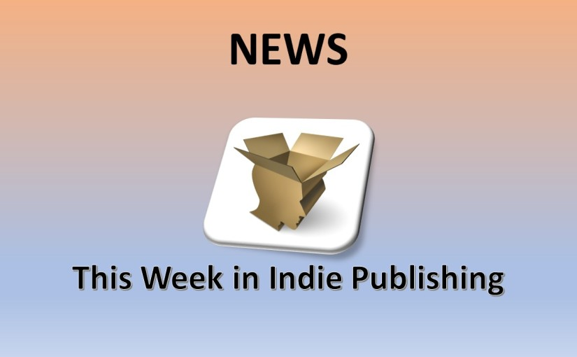 This week in Indie Publishing News