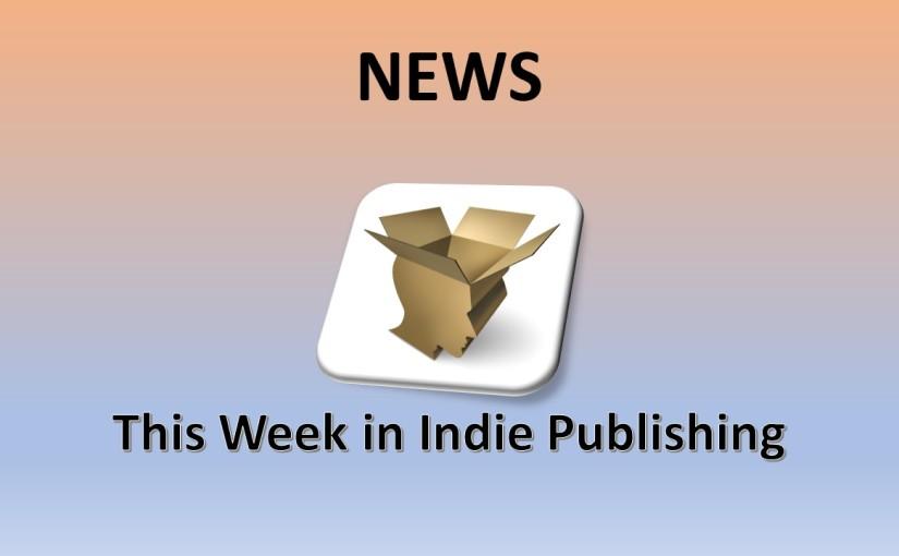 This week in IndiePublishing
