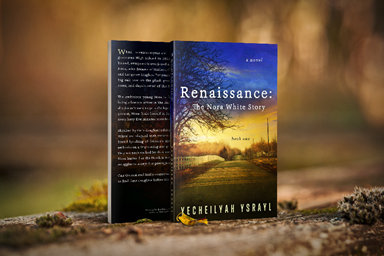 "Colleen's Coming Attractions – ""Renaissance – The Nora White Story,"" by Yecheilyah Ysrayl"
